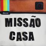 Missão Casa – Desafio de fotos para a gente compartilhar o lar